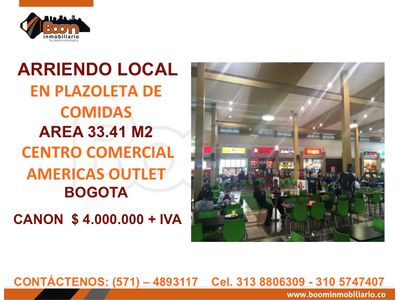 *ARRIENDO LOCAL 33 M2 COMIDAS CC AMERICAS OUTLET
