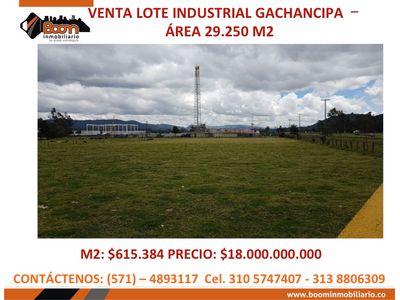 *VENTA LOTE INDUSTRIAL GACHANCIPA 29.250 M2