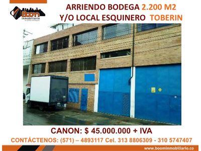 **ARRIENDO BODEGA Y LOCAL TOBERIN 2.200 M2