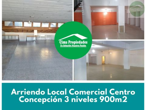 arriendo local comercial centro concepcion 3 niveles 900m2