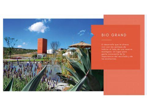 terrenos en venta bio grand juriquilla oportunidad
