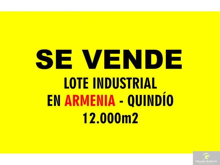 lote industrial armenia 12000 ara