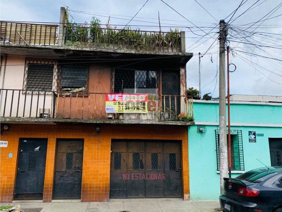 zona 5 la palmita vendo casa para remodelar