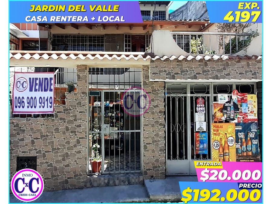 cxc venta casa rentera local jardin del valle exp 4197