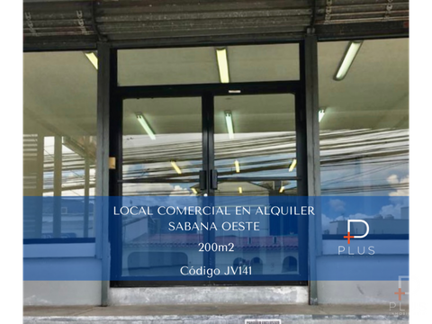 local comercial alquiler sabana oeste 200m2 cod jv141