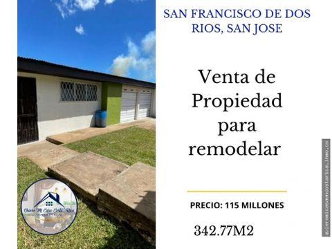 venta de propiedad para remodelacion en san francisco de dos rios