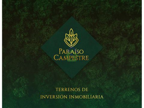 paraiso campestre lotes de inversion