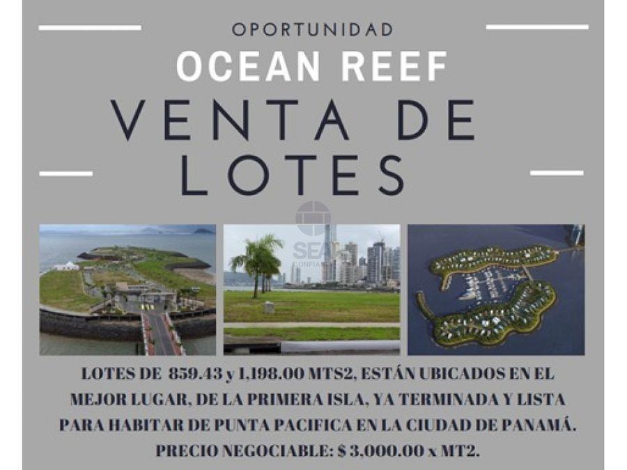 sea confiable vende ocean reef island de pta pacifica lote de 1198m2