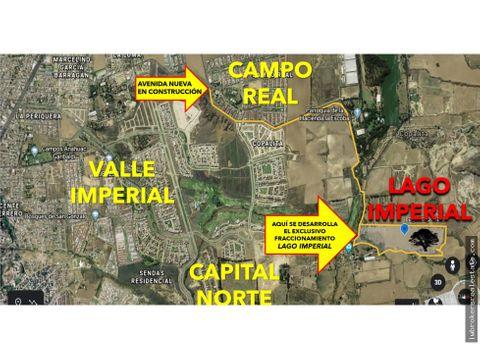 terreno lago imperial espaldas de valle imperial financiamiento propio