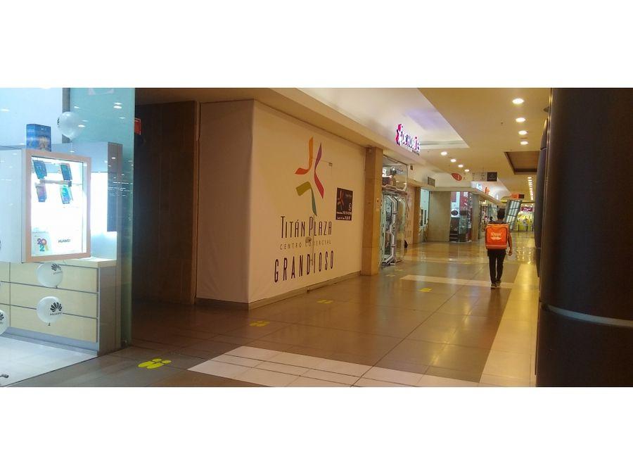 local arriendo centro comercial titan de 222 m2 primer nivel