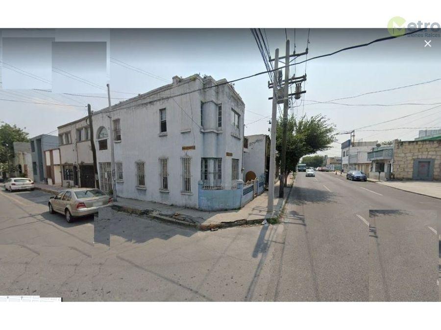 casa venta en esquina centro monterrey excelente ubicacion mao