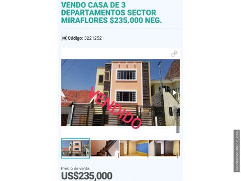 vendo casa de 3 departamentos sector miraflores 235000 neg