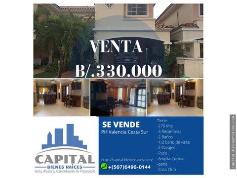 se vende casa en ph villa valencia costa sur
