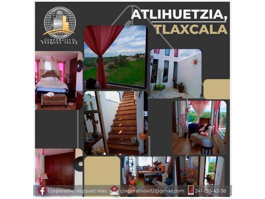 casa nueva en venta atlihuetzia tlaxcala