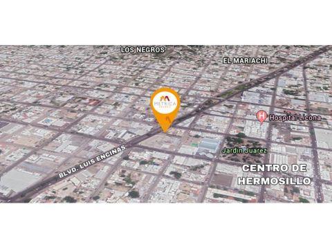 propiedad comercial centro de hermosillo
