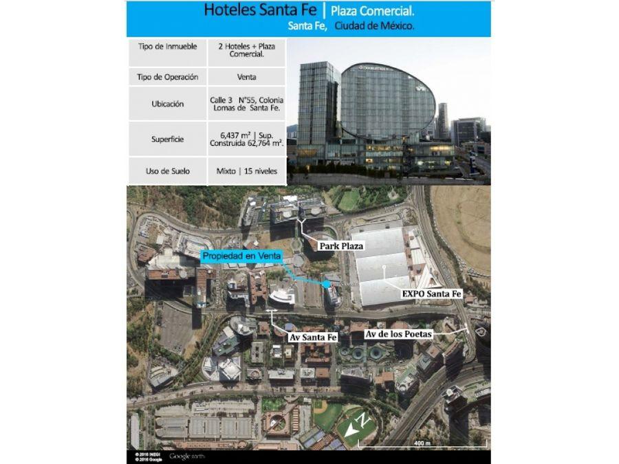 venta de 2 hoteles con plaza comercial santa fe cdmx